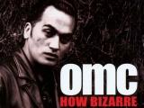 OMC release 'How Bizarre'