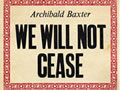 Archibald Baxter's 'We will not cease' cover